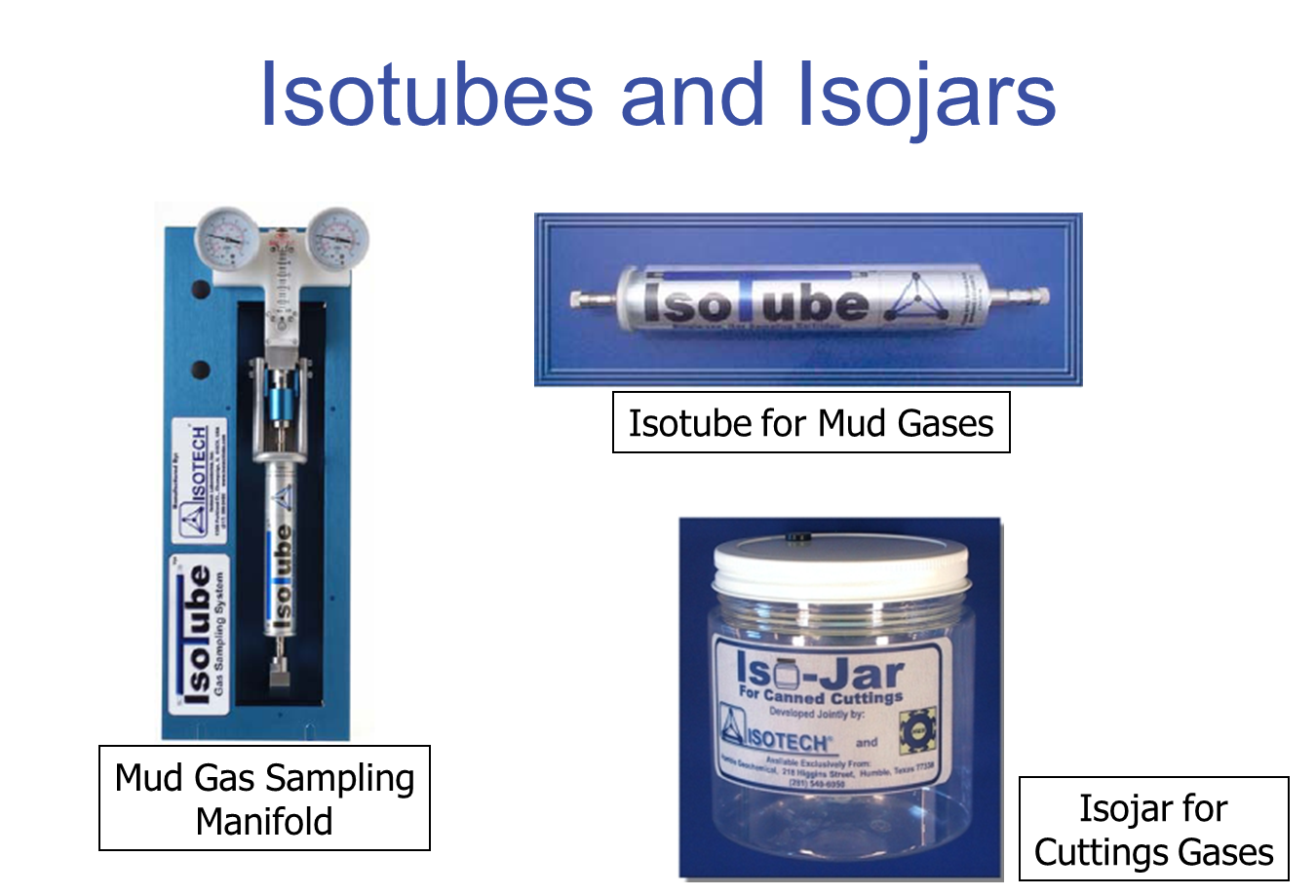 isotubes and isojars - mud gases